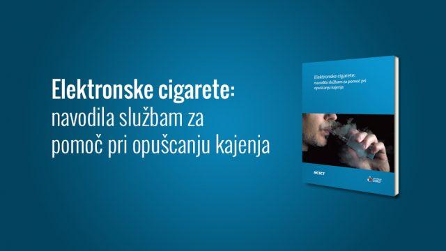 Elektronske cigarete: navodila službam za  pomoč pri opušcanju kajenja